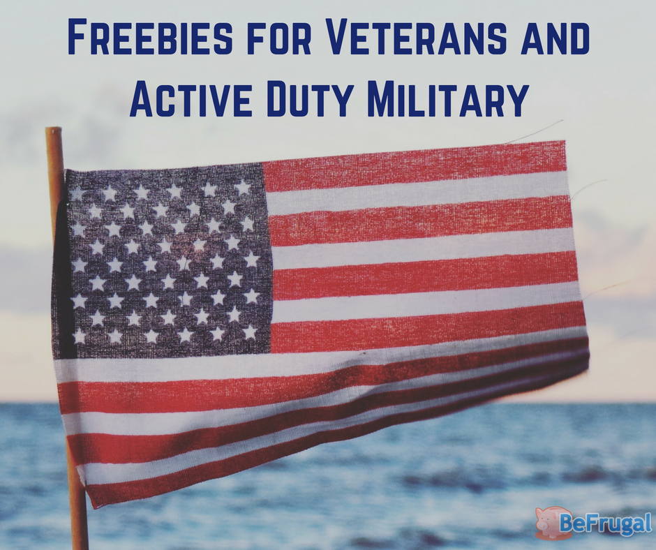 Freebies for Veterans and Active Duty Military