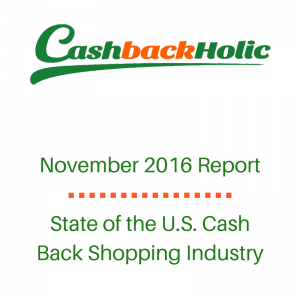 November 2016 Report- State of the U.S. Cash Back Shopping Industry