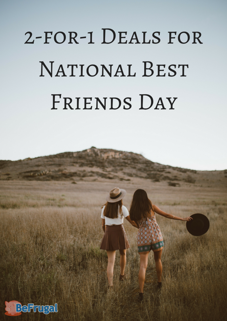 2-for-1 Deals for National Best Friends Day